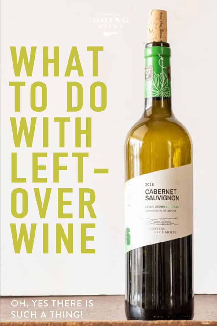 How to Deal With Leftover Wine. Why YES! There Is Such a Thing.