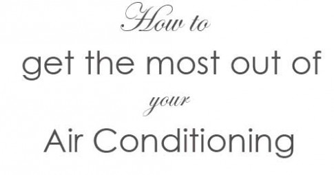 Tips To Get The Most Out Of Your Central Air Conditioning