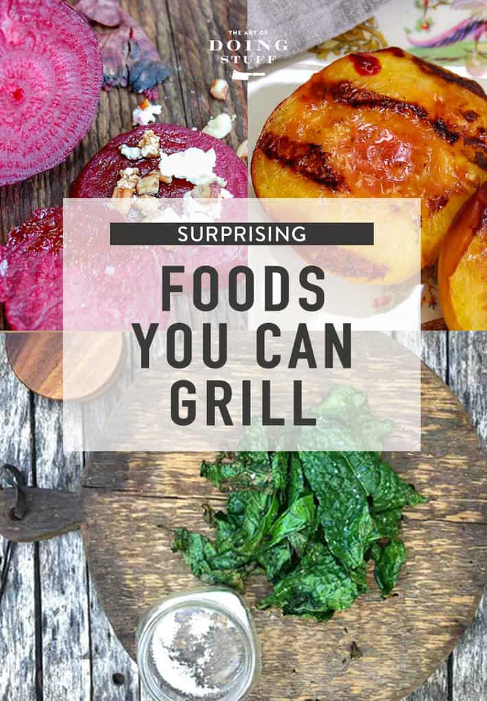 5 Things You Can Grill This Weekend.