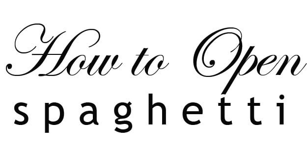 How to open spaghetti