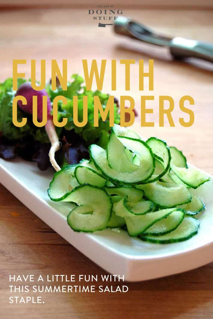 Have a little fun with the cucumber.  The summertime salad staple.