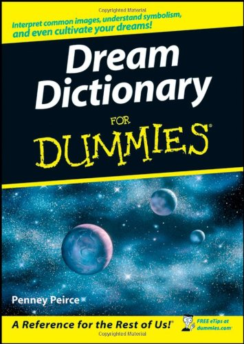 The Second Book Is Dream Dictionary For Dummies And It Includes Not Only Interpretations But Also Techniques Dreaming More Remembering