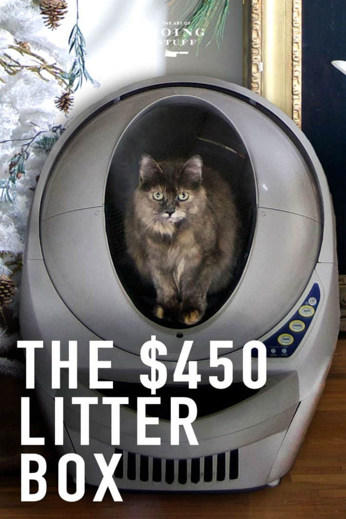 The $450 litter box. That\'s kindda worth it.