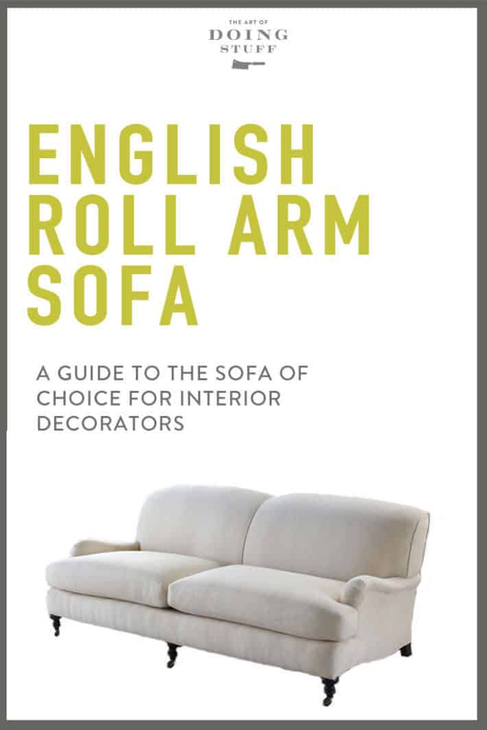 A Guide to The English Roll Arm Sofa. My next Sofa!