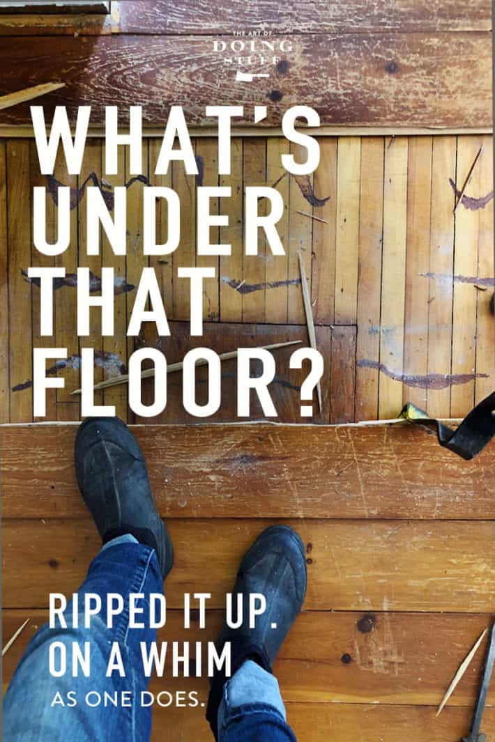Ever wonder what\'s under that floor? Me too. So I ripped it up. Underneath was a 100 year old maple strip flooring in perfect condition.  It didn\'t end there. Wait\'ll you see what was under THAT.