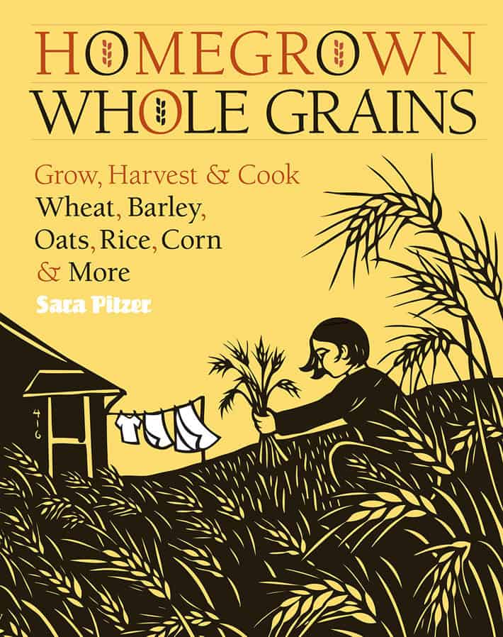 "The front cover of the book ""Homegrown Whole Grains"" by Sara Pitzer shows a hand-drawn image of a woman harvesting wheat in her garden."
