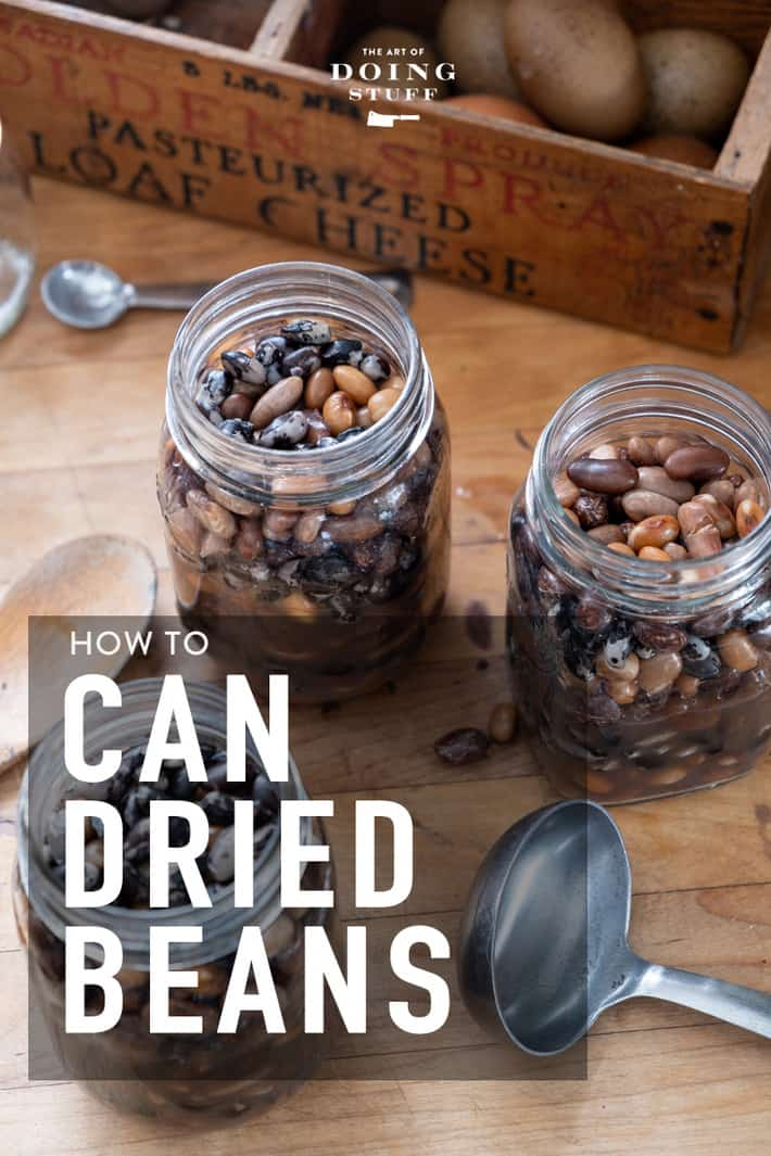 A Safe &  Easy  Guide to Canning Dried Beans.
