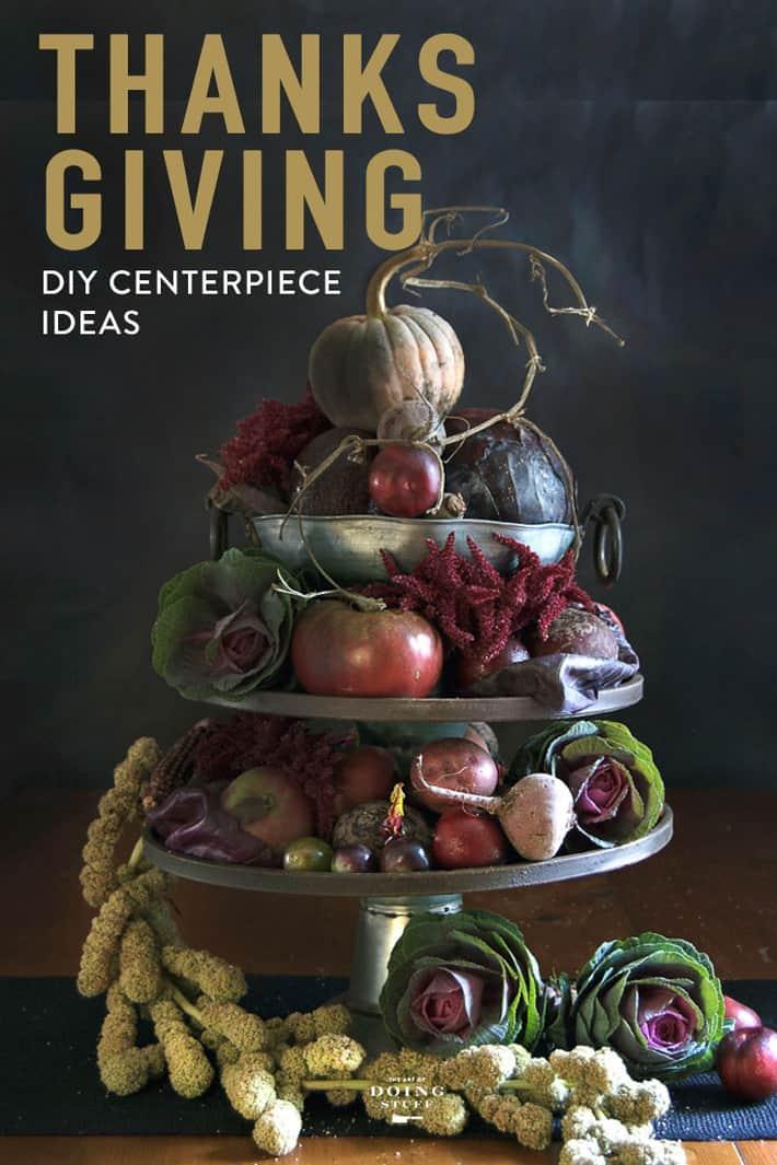 Thanksgiving Centerpieces. Some DIY Ideas.