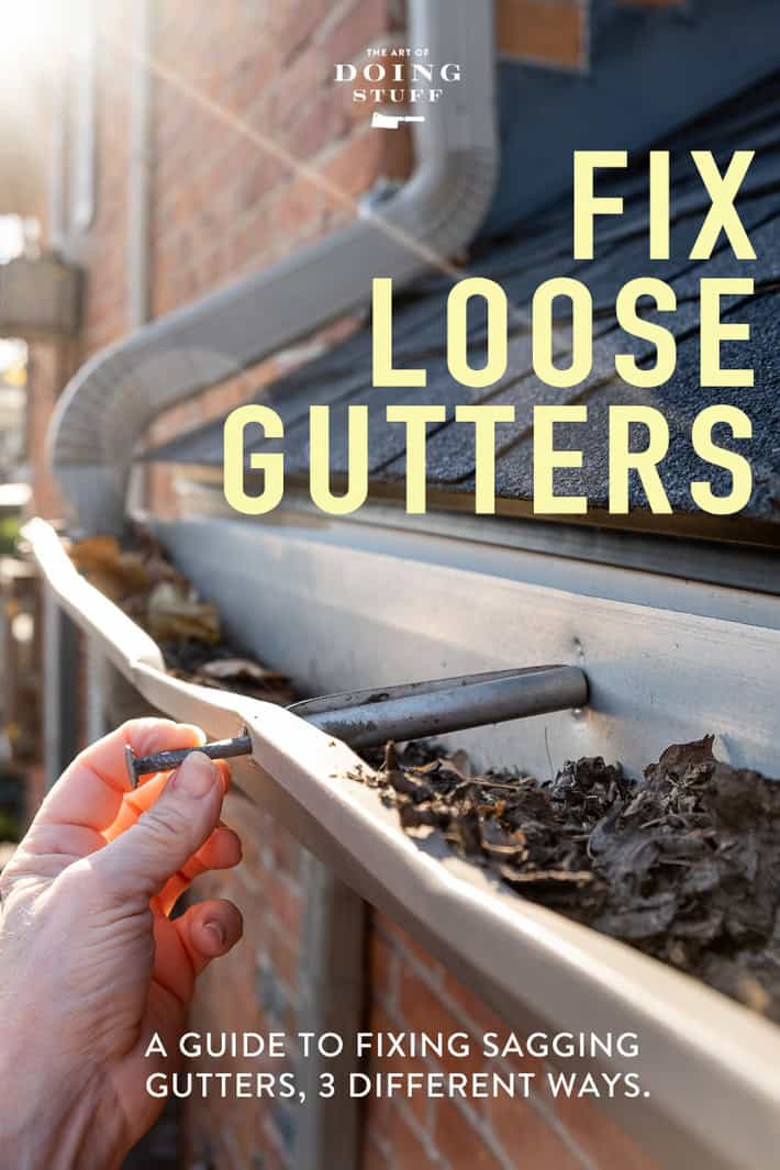 How to Fix Loose Gutters | 3 Different Ways.