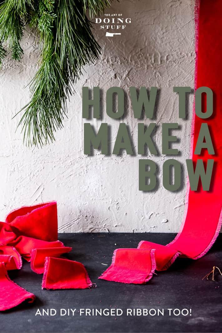 How to Make a Bow & DIY Fringed Ribbon!
