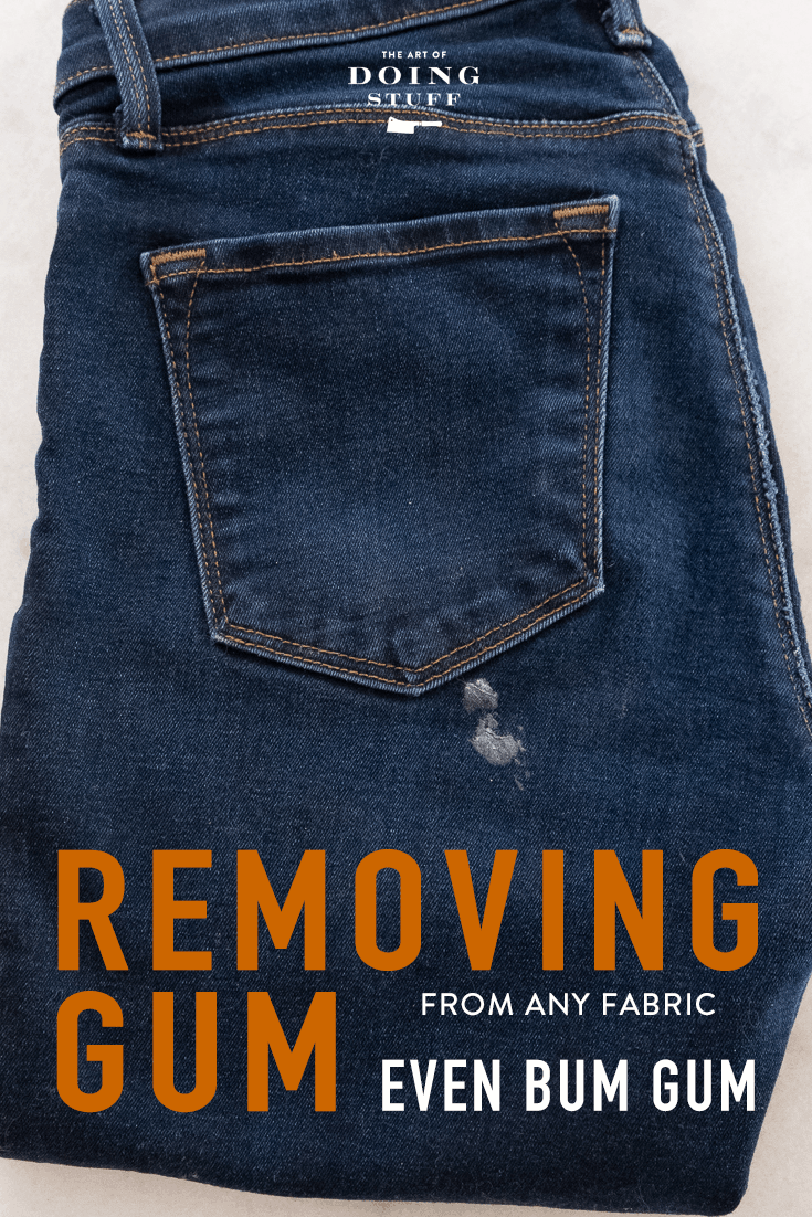 How to Remove Gum From Clothing. Even Bum Gum.